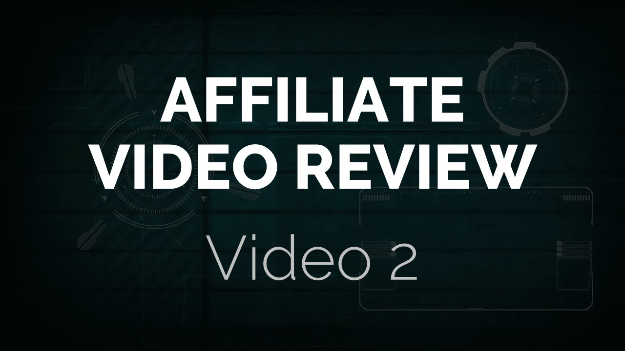 Video 2 - Affiliate Video Review
